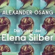 Cover-Bild zu Osang, Alexander: Die Leben der Elena Silber (Audio Download)