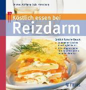 Cover-Bild zu Köstlich essen bei Reizdarm (eBook) von Kruis, Wolfgang