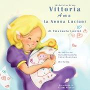 Cover-Bild zu Libri Illustrati per Bambini: Vittoria Ama la Nonna Lucianì Libri sulle Emozioni. Storie della Buonanotte. Children's Book in Italian. Libro Illustr