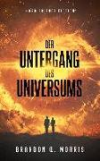 Cover-Bild zu Morris, Brandon Q.: Der Untergang des Universums