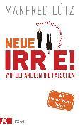 Cover-Bild zu Lütz, Manfred: Neue Irre - Wir behandeln die Falschen (eBook)
