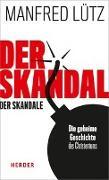 Cover-Bild zu Lütz, Manfred: Der Skandal der Skandale