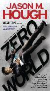 Cover-Bild zu Hough, Jason M.: Zero World (eBook)