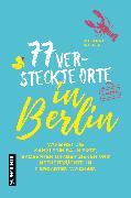 Cover-Bild zu Wilkes, Johannes: 77 versteckte Orte in Berlin (eBook)