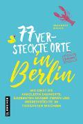 Cover-Bild zu Wilkes, Johannes: 77 versteckte Orte in Berlin