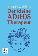 Cover-Bild zu Wilkes, Johannes: Der kleine AD(H)S-Therapeut (eBook)