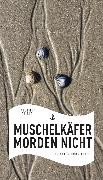 Cover-Bild zu Wilkes, Johannes: Muschelkäfer morden nicht (eBook) (eBook)