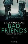 Cover-Bild zu Macmillan, Gilly: Bad Friends - Was habt ihr getan?
