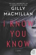 Cover-Bild zu Macmillan, Gilly: I Know You Know