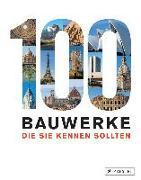 Cover-Bild zu 100 Bauwerke, die Sie kennen sollten