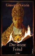 Cover-Bild zu Gracia, Giuseppe: Der letzte Feind (eBook)