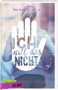 Cover-Bild zu Carlsen Clips: Ich will das nicht!