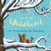 Cover-Bild zu Das kleine Waldhotel - Ein Winterwunder für Mona Maus