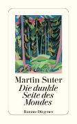 Cover-Bild zu Suter, Martin: Die dunkle Seite des Mondes