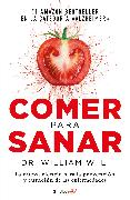 Cover-Bild zu Comer para sanar / Eat to Beat Disease: The New Science of How Your Body Can Heal Itself