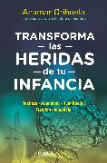 Cover-Bild zu Transforma las heridas de tu infancia: Rechazo - Abandono - Humillación - Traición - Injusticia / Heal the Wounds of Your Youth