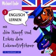 Cover-Bild zu Englisch lernen mit Jim Knopf und Lukas dem Lokomotivführer 3. Von Kummerland nach Lummerland