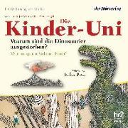 Cover-Bild zu Die Kinder-Uni. Warum sind die Dinosaurier ausgestorben? Warum speien Vulkane Feuer?