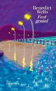 Cover-Bild zu Wells, Benedict: Fast genial