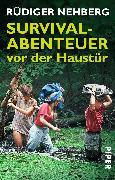Cover-Bild zu Nehberg, Rüdiger: Survival-Abenteuer vor der Haustür