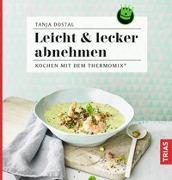 Cover-Bild zu Leicht & lecker abnehmen von Dostal, Tanja
