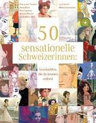 Cover-Bild zu Theurer, Laurie: 50 sensationelle Schweizerinnen