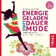 Cover-Bild zu Energiegeladen statt dauermüde (Audio Download) von Weaver, Dr. Libby
