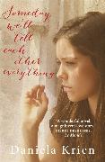 Cover-Bild zu Krien, Daniela: Someday We'll Tell Each Other Everything