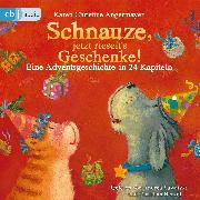 Cover-Bild zu Angermayer, Karen Christine: Schnauze, jetzt rieselt's Geschenke (Audio Download)