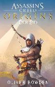 Cover-Bild zu Bowden, Oliver: Assassin's Creed Origins: Der Eid (eBook)