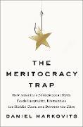 Cover-Bild zu Markovits, Daniel: The Meritocracy Trap