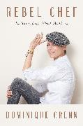 Cover-Bild zu Crenn, Dominique: Rebel Chef
