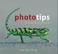 Cover-Bild zu Berg, Philip And Ingrid van den: Phototips: Composing Nature