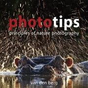 Cover-Bild zu Berg, Philip And Ingrid van den: Phototips: Principles of Nature Photography