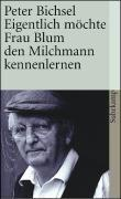 Cover-Bild zu Eigentlich möchte Frau Blum den Milchmann kennenlernen von Bichsel, Peter