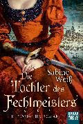 Cover-Bild zu Weiß, Sabine: Die Tochter des Fechtmeisters