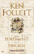 Cover-Bild zu Follett, Ken: Das Fundament der Ewigkeit (eBook)