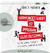 Cover-Bild zu Hormongesteuert ist immerhin selbstbestimmt von Parianen, Franca