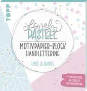Cover-Bild zu Blum, Ludmila: Lovely Pastell Handlettering Motivpapierblock Lines & Shapes
