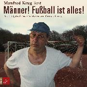 Cover-Bild zu Männer! Fußball ist alles! (Ungekürzt) (Audio Download) von Brussig, Thomas