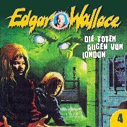 Cover-Bild zu Edgar Wallace, Folge 4: Die toten Augen von London (Audio Download) von Wallace, Edgar