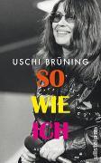Cover-Bild zu So wie ich von Brüning, Uschi