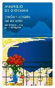 Cover-Bild zu Giovanni, Maurizio De: Zwo*lf Rosen in Neapel (eBook)