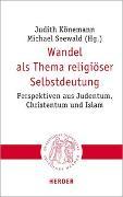 Cover-Bild zu Könemann, Judith (Hrsg.): Wandel als Thema religiöser Selbstdeutung