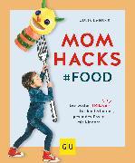 Cover-Bild zu Lanzke, Julia: Mom Hacks - Food (eBook)
