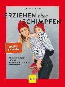 Cover-Bild zu Schmidt, Nicola: Erziehen ohne Schimpfen (eBook)