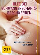 Cover-Bild zu Höfer, Silvia: Hilfe bei Schwangerschafts-Beschwerden (eBook)