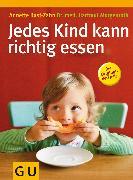 Cover-Bild zu Morgenroth, Hartmut: Jedes Kind kann richtig essen (eBook)