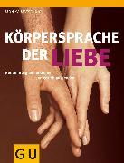 Cover-Bild zu Matschnig, Monika: Körpersprache der Liebe (eBook)