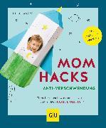 Cover-Bild zu Lanzke, Julia: Mom Hacks Anti-Verschwendung (eBook)
